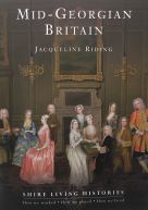 Shire Book: Mid-Georgian Britain