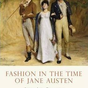Shire Book: Fashion In The Time Of Jane Austen