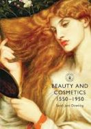 Shire Book: Beauty and Cosmetics 1550 - 1950