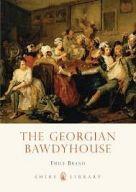Shire Book: The Georgian Bawdyhouse