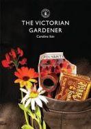 Shire Book: The Victorian Gardener