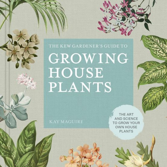 Book: The Kew Gardener's Guide To Growing House Plants