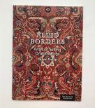Fluid Borders: Ways of Seeing Oriental Rugs by Susan Scollay