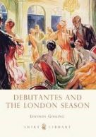 Shire Book: Debutantes and the London Season