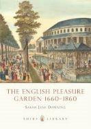 Shire Book: The English Pleasure Garden 1660–1860