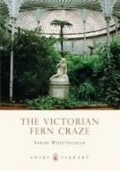 Shire Book: Victorian Fern Craze
