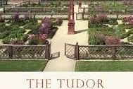 Shire Book: The Tudor Garden 1485 - 1603