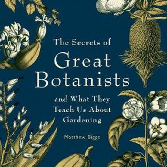 Book:    The Secrets of Great Botanists And What They Teach Us About Gardening