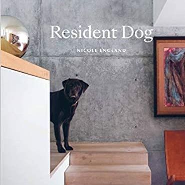 Book:Resident Dog: Incredible Homes and the Dogs That Live There