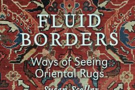 TJC Fluid Borders: Ways of Seeing Oriental Rugs by Susan Scollay