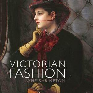 Shire Book: Victorian Fashion