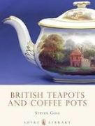 Shire Book:  British Teapots and Coffee Pots