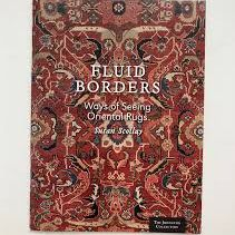 Fluid Borders: Ways of Seeing Oriental Rugs by Susan Scollay